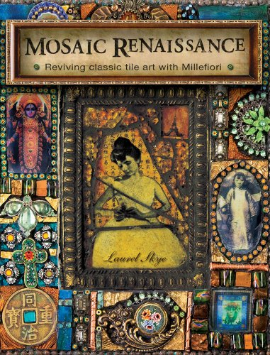 Mosaic Renaissance: Millefiori in Mosaics by Laurel Skye